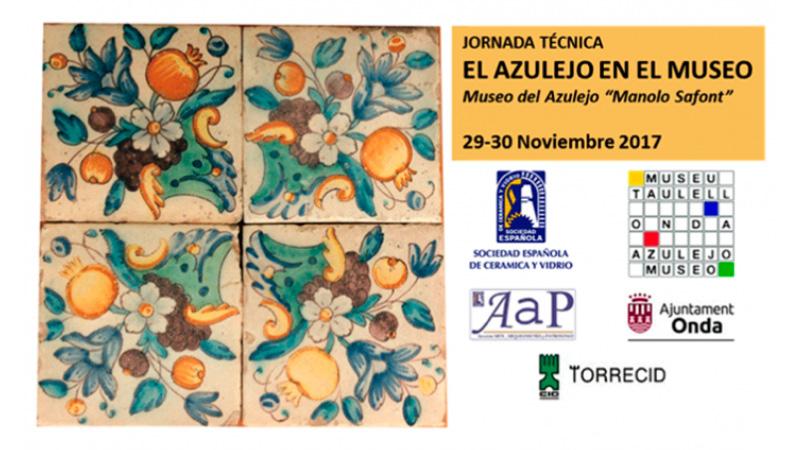 """Onda (Castellón) – 29 Y 30 Noviembre: Jornada Ténica """"El Azulejo En Los Museos"""""""