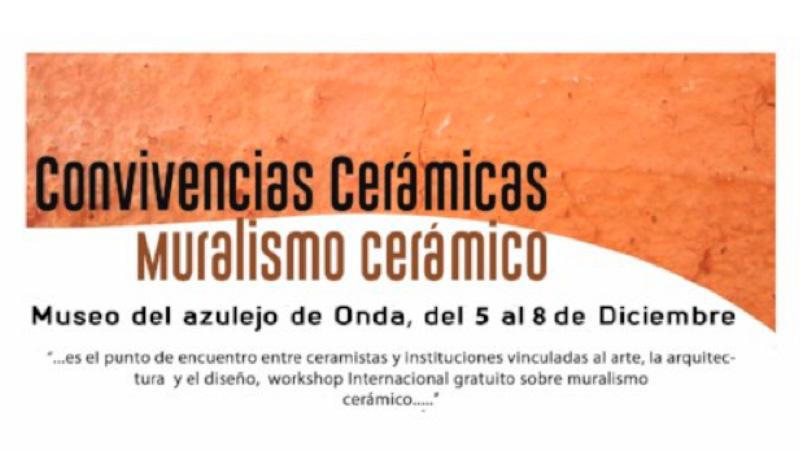 Onda (Castellon) – del 5 al 8 de Diciembre: II Convivencias Cerámicas Centradas en el Muralismo Cerámico