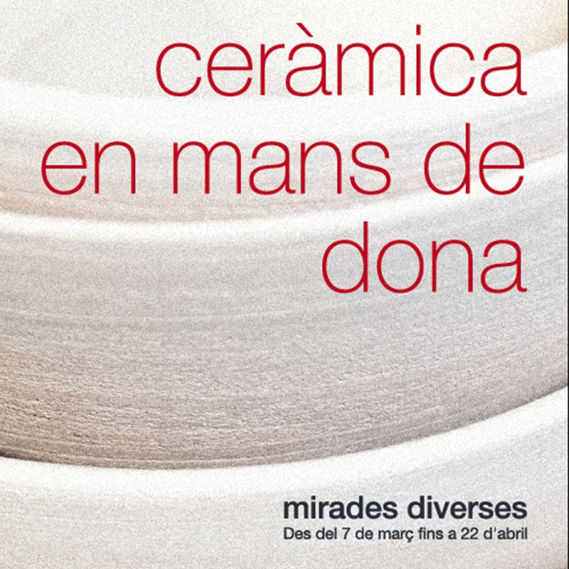 """Valencia: Exposición """"Ceràmica En Mans De Dona. Mirades Diverses"""""""