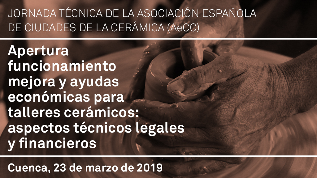 Cuenca – 23 De Marzo: Jornada Sobre Apertura, Funcionamiento Y Ayudas A Talleres De Cerámica