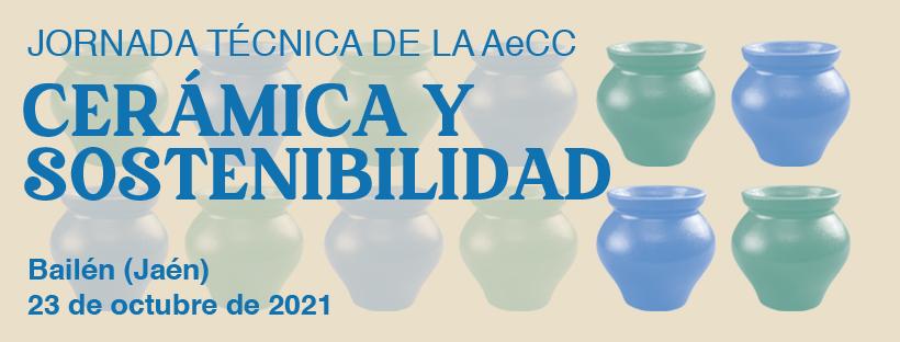 """Jornada Técnica """"Cerámica Y Sostenibilidad"""" – Bailén (Jaén), 23 Octubre 2021"""
